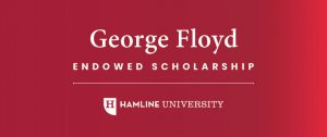 The banner used in conjuction with the George Floyd Endowed Scholarship