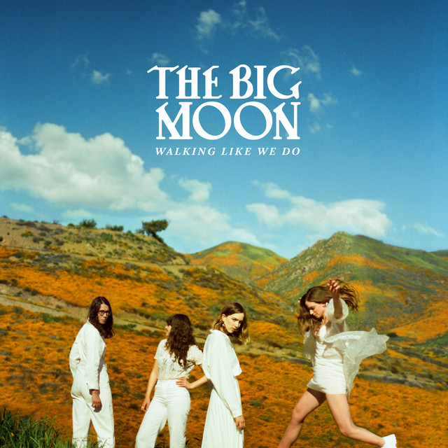 """Source: Spotify Indie band The Big Moon released their second studio album """"Walking Like We Do"""" in January of this year."""